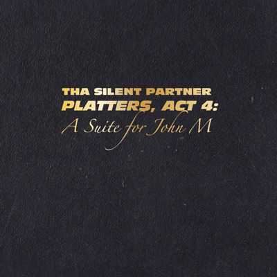 """Cover of """"Platters, Act 4: A Suite For John M"""" by Tha Silent Partner"""