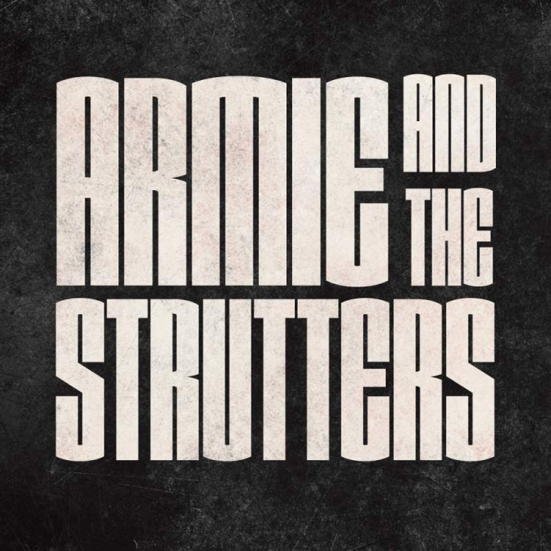 Armie And The Strutters