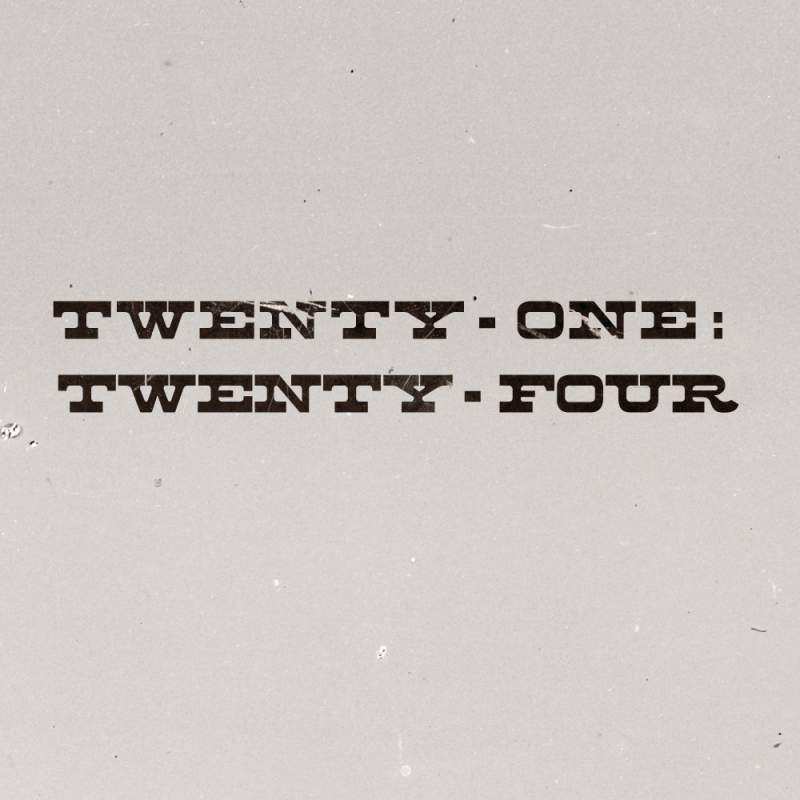 Twenty-One: Twenty-Four