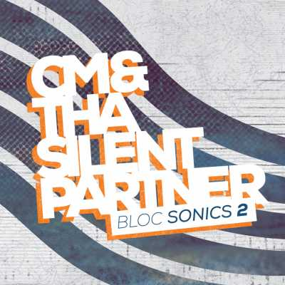 "Cover of CM & Tha Silent Partner's ""bloc Sonics 2"""