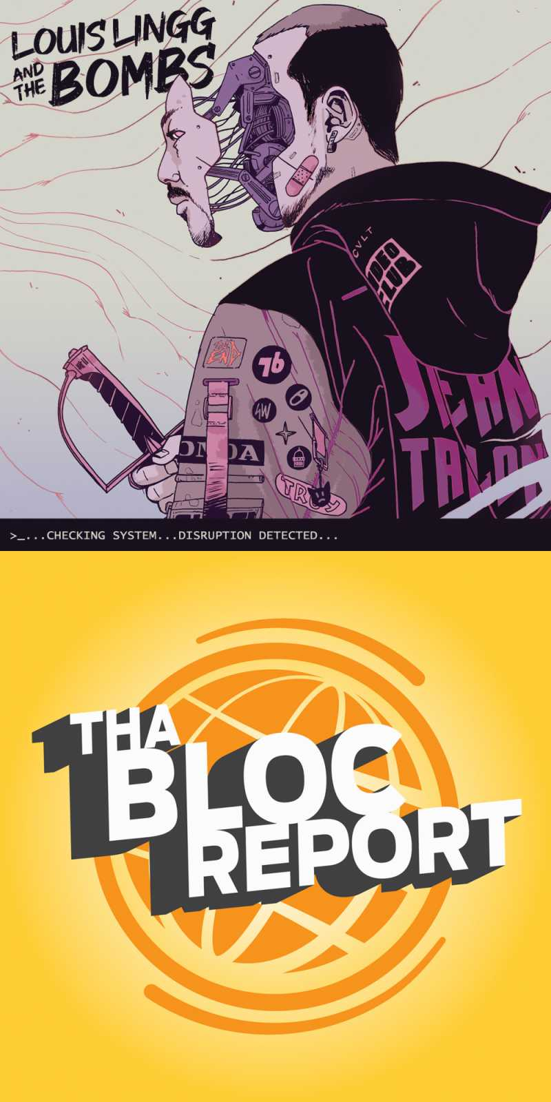 """Cover of """">...checking system... disruption detected..."""" by Louis Lingg and the Bombs and cover image for podcast Tha Bloc Report"""
