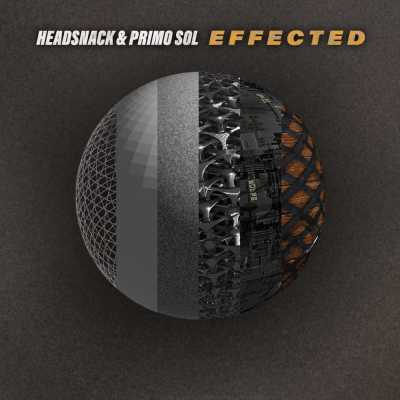 "Cover of ""Effected"" by Headsnack & Primo Sol"