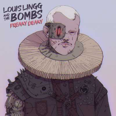 """Cover of """"Freaky Deaky"""" by Louis Lingg and the Bombs"""