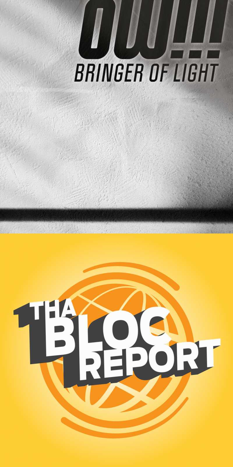 "Cover art of OWTRIPLEBANG's ""Bringer of Light"" and Tha Bloc Report"