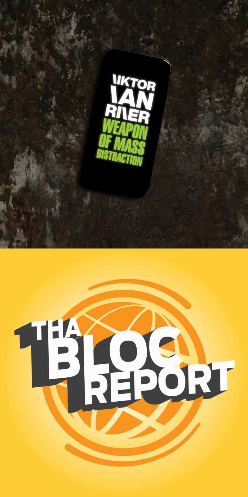 """Cover art of Viktor Van River's """"Weapon Of Mass Distraction"""" and Tha Bloc Report"""