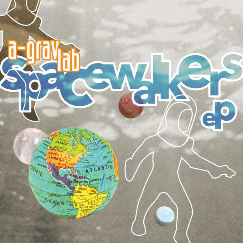 A-Grav Lab - Spacewalkers EP