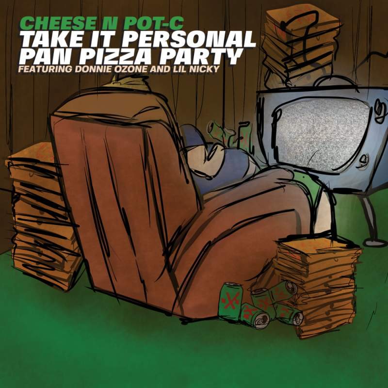 Cheese N Pot-C - Take It Personal Pan Pizza Party (Featuring Donnie Ozone & Lil Nicky)