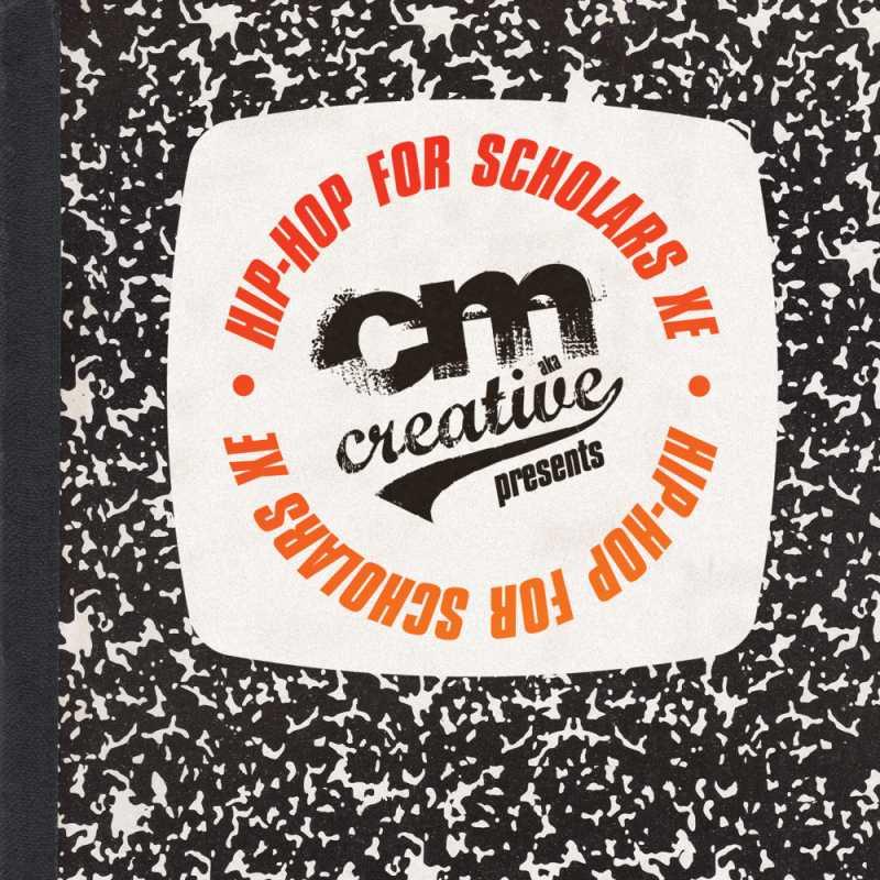 CM aka Creative - Hip-Hop For Scholars XE