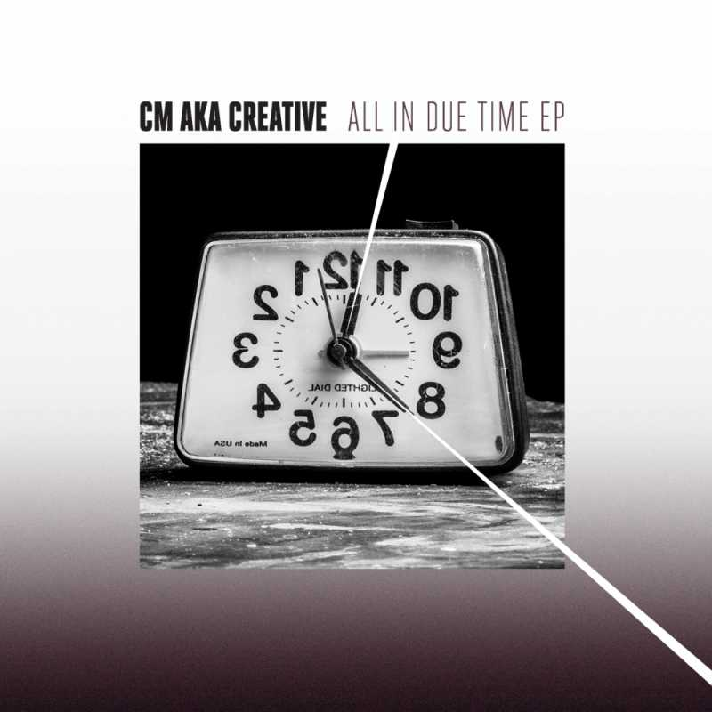 CM aka Creative - All In Due Time