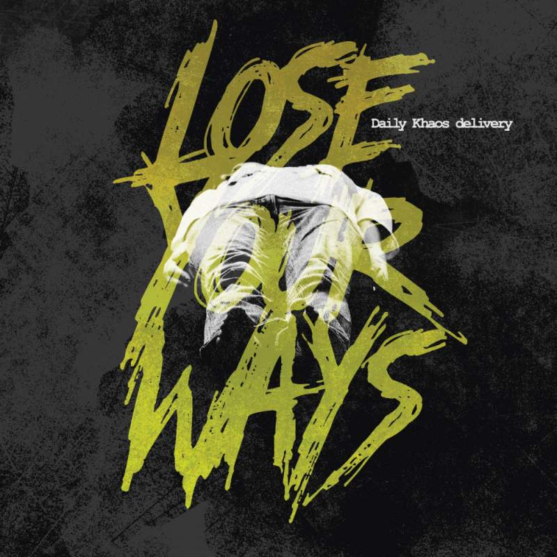Daily Khaos delivery - Lose Your Ways