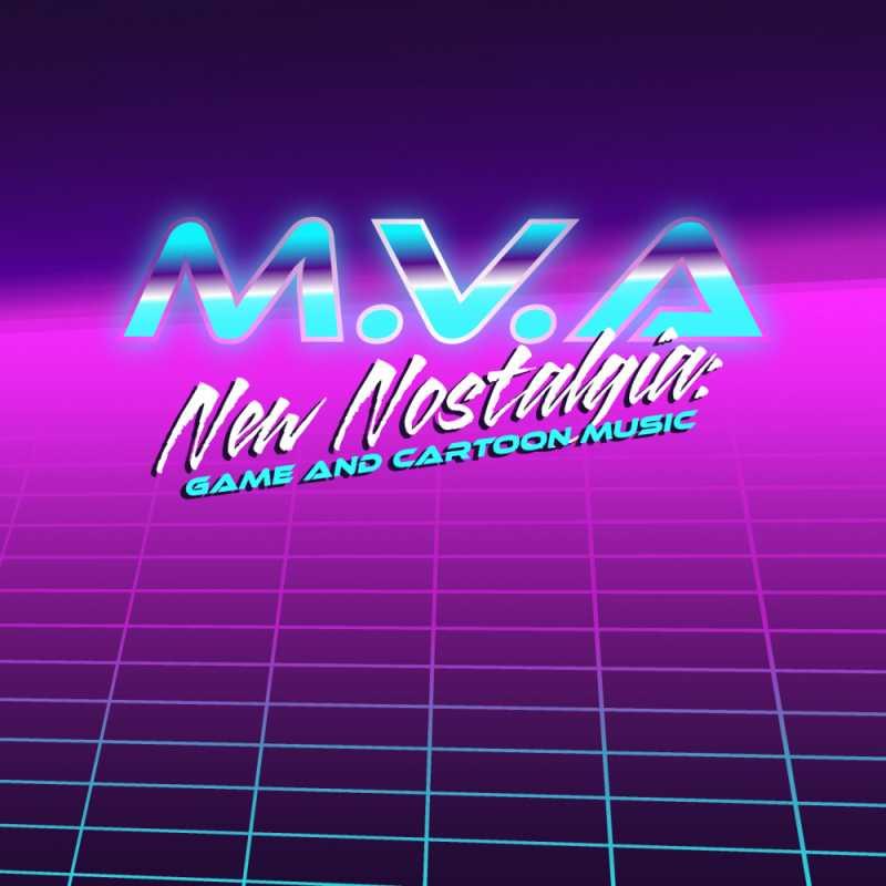 M.V.A. - New Nostalgia: Game And Cartoon Music Cover