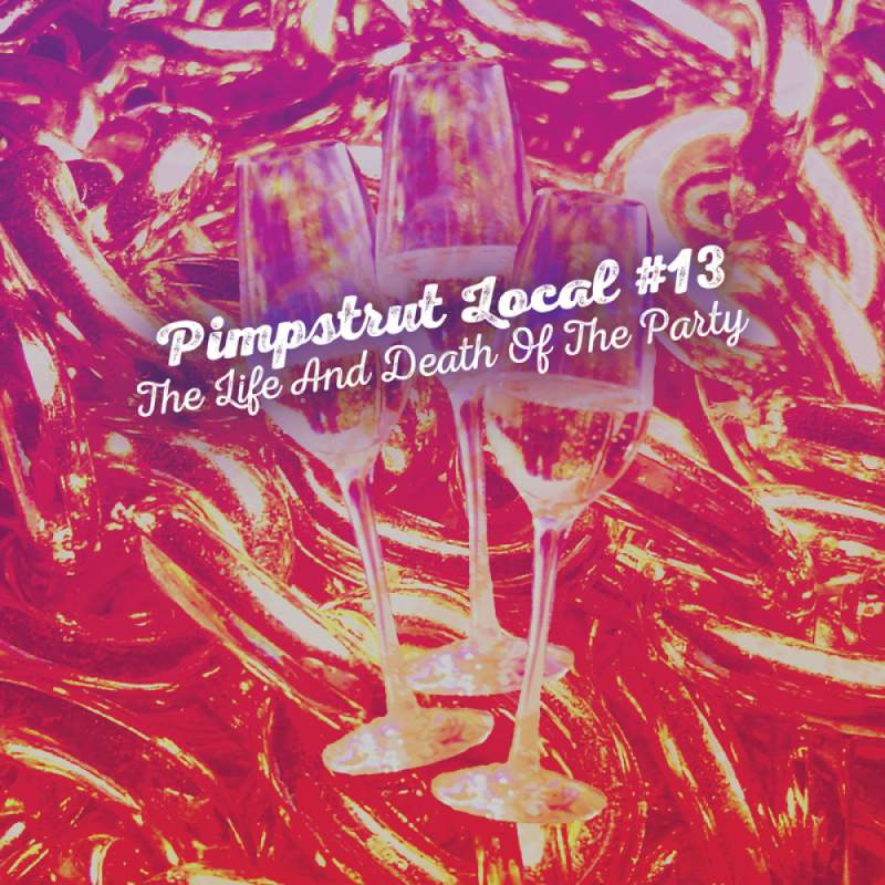 """Cover of Pimpstrut Local #13's """"The Life And Death Of The Party"""""""
