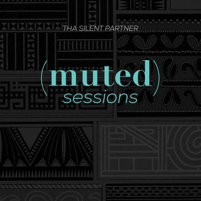 Tha Silent Partner - (muted) Sessions
