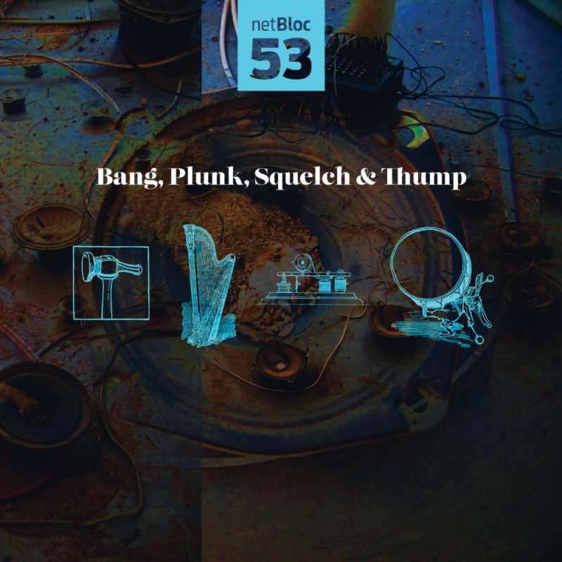 "Cover of ""netBloc Vol. 53: Bang, Plunk, Squelch & Thump"""