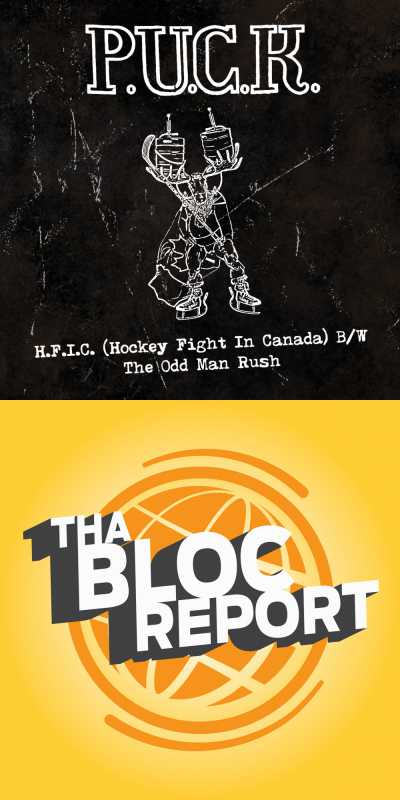 """Covers of """"H.F.I.C. (Hockey Fight In Canada) B/W The Odd Man Rush"""" by P.U.C.K. and The Netlabel Day Crate Dig Episode of Tha Bloc Report hosted by Pot-C"""