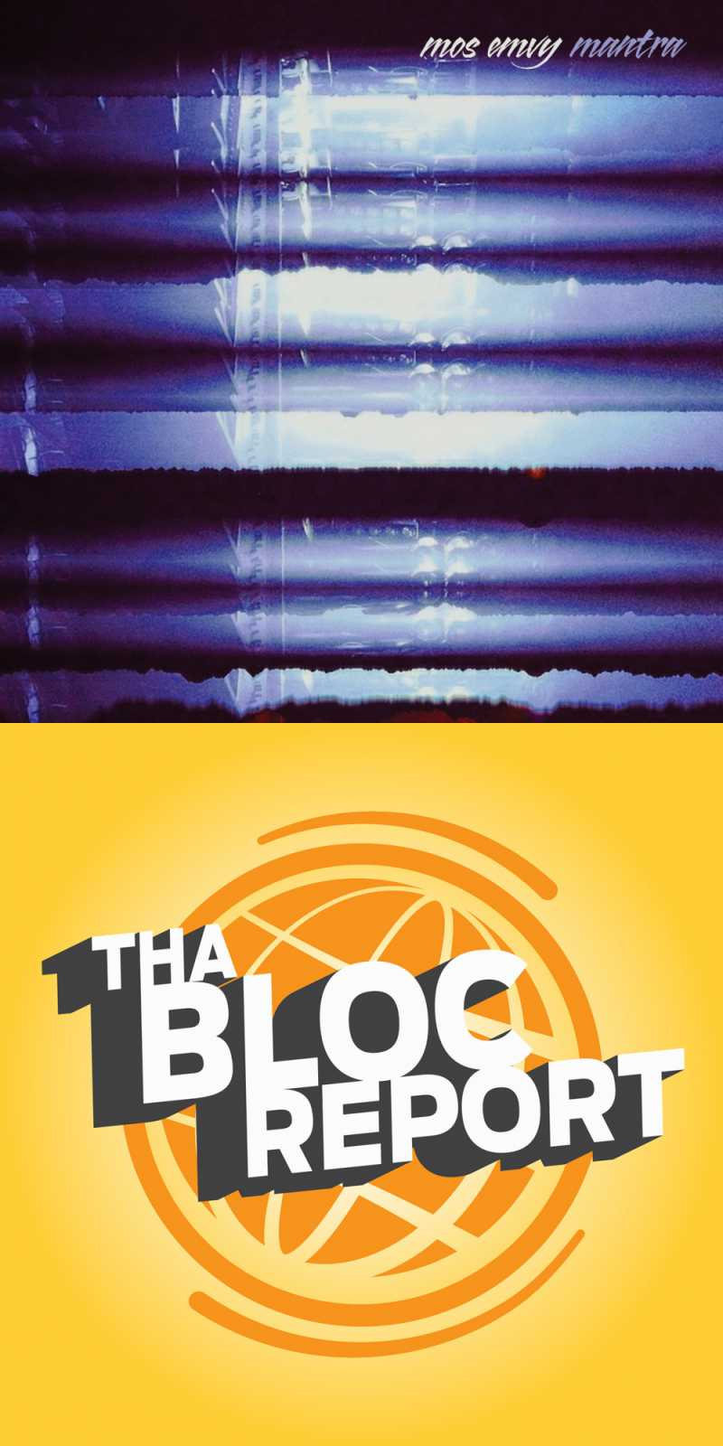New Mos Emvy EP and the latest episode of Tha Bloc Report arrive today!