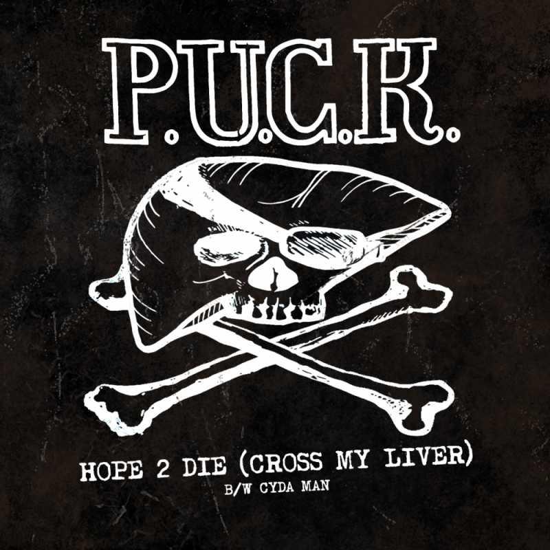 "Cover of ""Hope 2 Die (Cross My Liver) B/W Cyda Man"" by P.U.C.K."