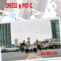 Cheese N Pot-C - Doin' More Stuff