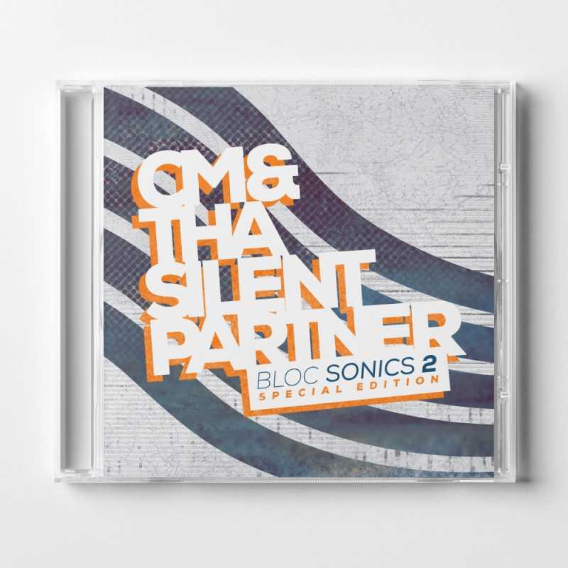 CM & Tha Silent Partner - bloc Sonics (bloc Sonics 2 (Special Edition))