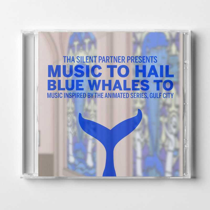 Tha Silent Partner - Music To Hail Blue Whales To (Music Inspired By The Animated Series, Gulf City) (Physical CD)