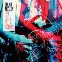 "Cover of ""First Hellos and Last Goodbyes"" by Chuck Mosley"