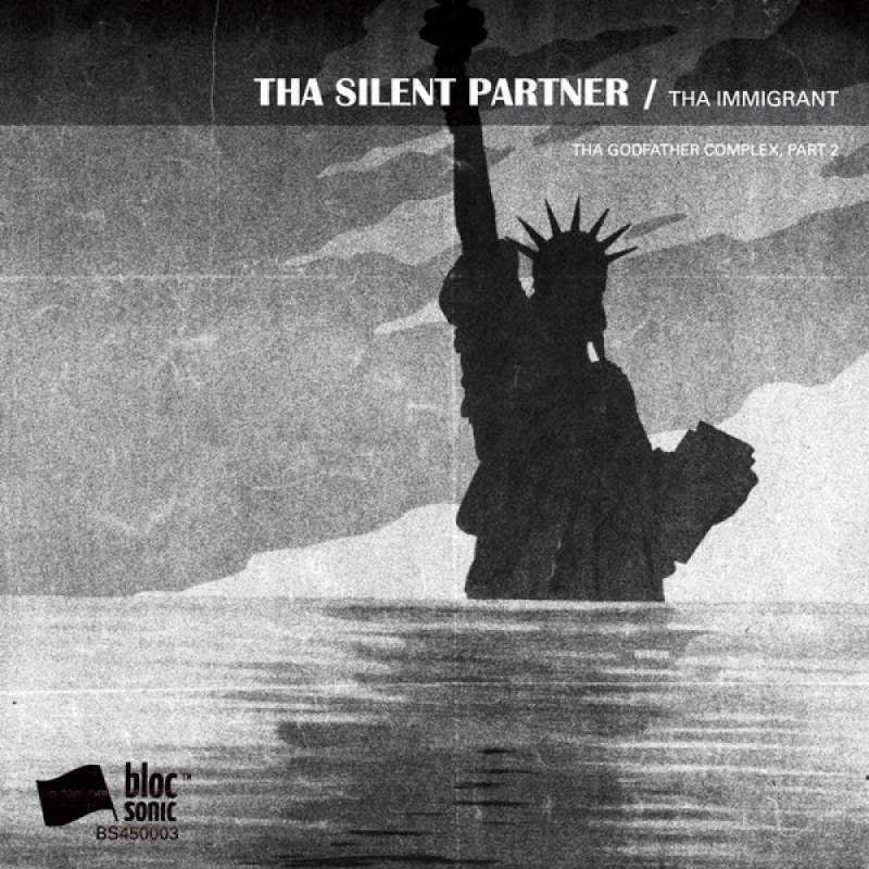 Tha Silent Partner - Tha Immigrant (Tha Godfather Complex, Part 2)