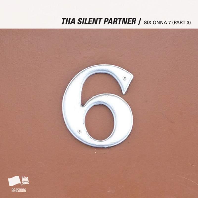 Tha Silent Partner - SIX ONNA 7 (Part 3)