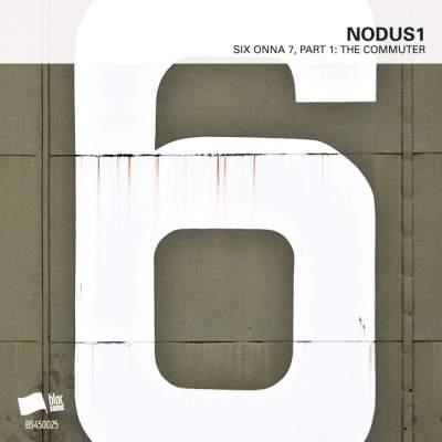 Nodus1 - SIX ONNA 7, Part 1: The Commuter