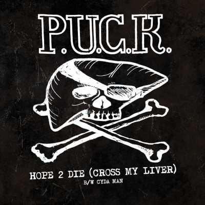 "Cover of ""Hope To Die (Cross My Liver) B/W Cyda Man"" by P.U.C.K."