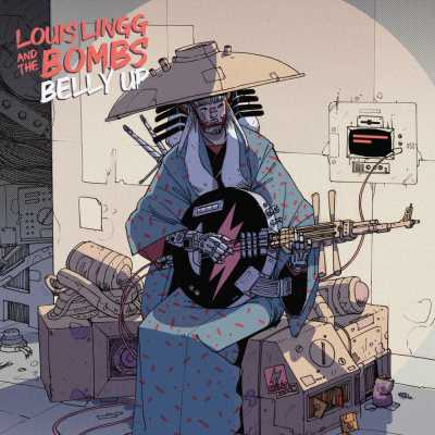 """Cover of """"Belly Up"""" by Louis Lingg and The Bombs"""