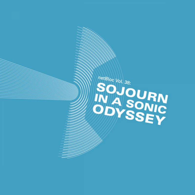 Various Artists - netBloc Vol. 38: Sojourn In A Sonic Odyssey