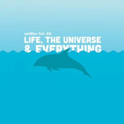 "Cover of ""netBloc Vol. 42: Life, The Universe & Everything"" by Various Artists"