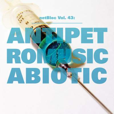 "Cover of ""netBloc Vol. 43: ANTIPETROMUSICABIOTIC"" by Various Artists"