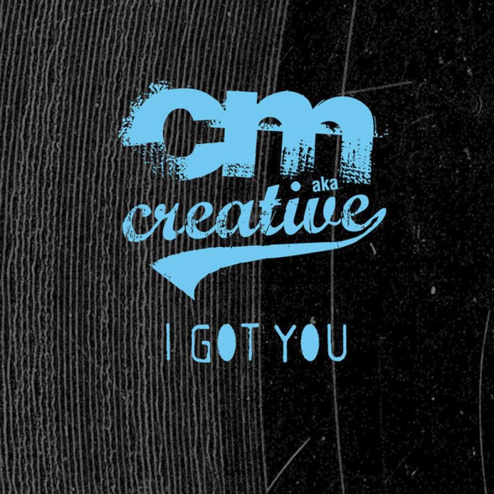 CM aka Creative - I Got You - Releases - blocSonic - A Maine based