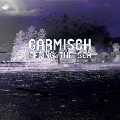 "Cover of ""Facing the Sea"" by Garmisch"