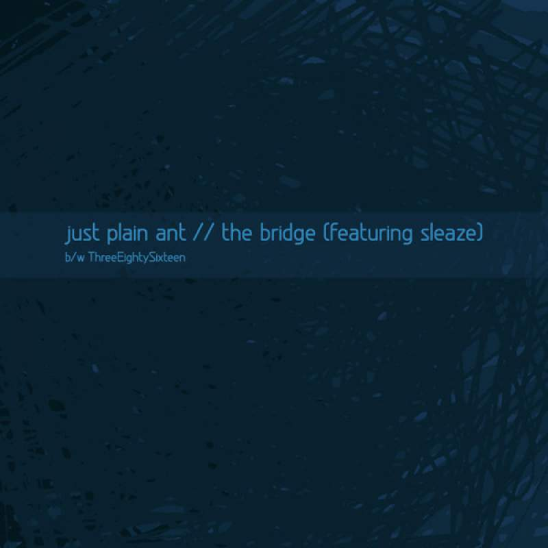 Just Plain Ant - The Bridge (Featuring Sleaze)