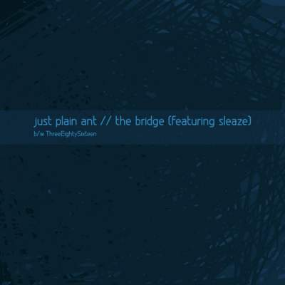 Just Plain Ant - The Bridge (Featuring Sleaze)