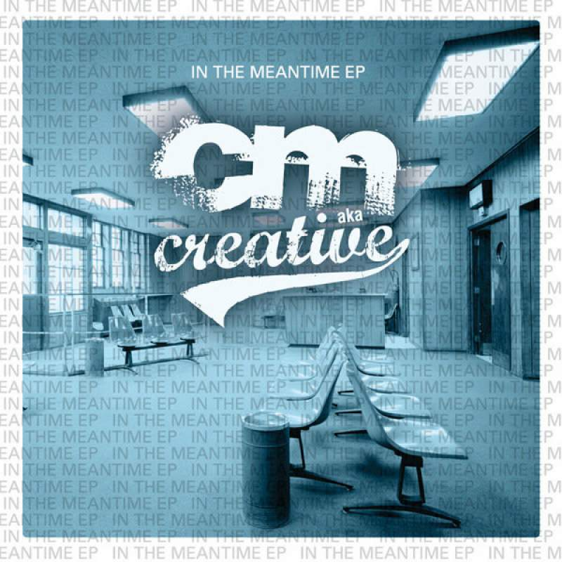 CM aka Creative - In The Meantime EP