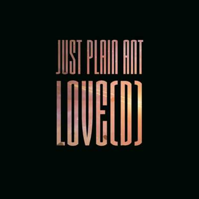 "Cover of ""Love(d)"" by Just Plain Ant"