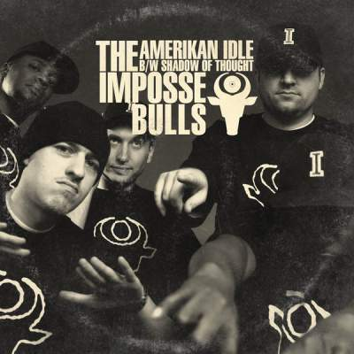 "Cover of ""AmeriKan Idle B/W Shadow of Thought"" by The Impossebulls"