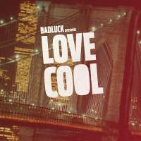 BADLUCK - Love Cool