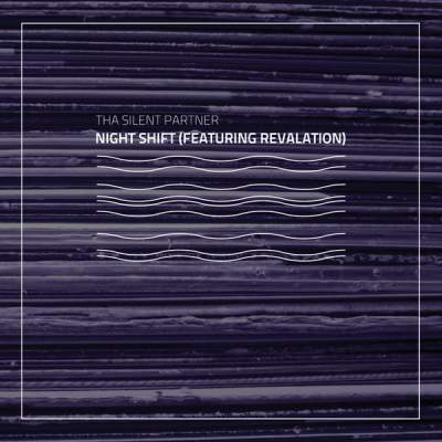 "Cover of ""Night Shift (Featuring Revalation)"" by Tha Silent Partner"