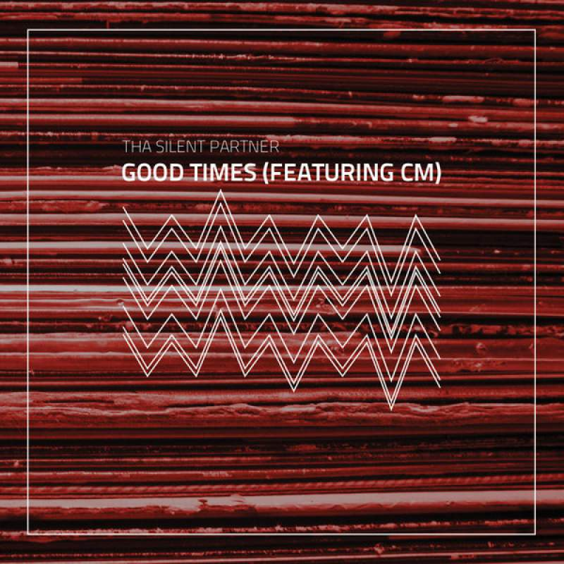 Tha Silent Partner - Good Times (Featuring CM)