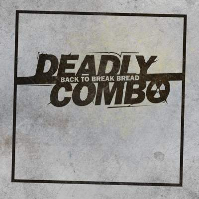 "Cover of ""Back To Break Bread"" by Deadly Combo"
