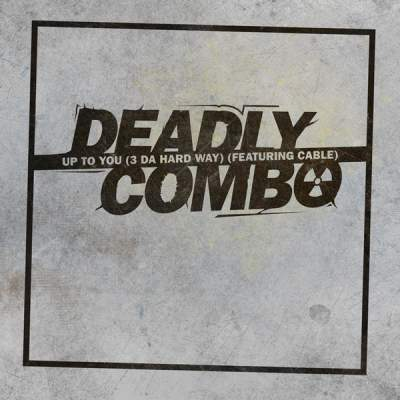 "Cover of ""Up To You (3 Da Hard Way) (Featuring Cable)"" by Deadly Combo"