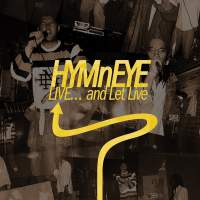 "Cover of ""LIVE... and Let Live"" by HYMnEYE"