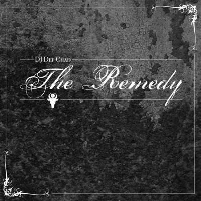 "Cover of ""The Remedy"" by DJ Def Chad"