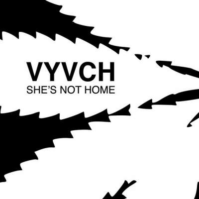 "Cover of ""She's Not Home"" by VYVCH"