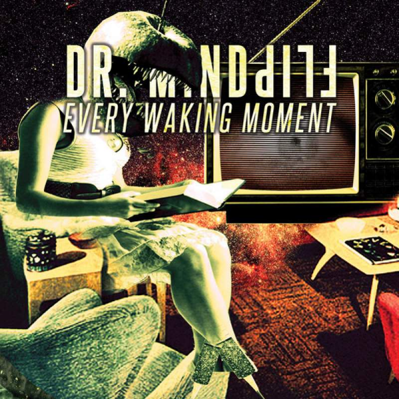 Dr. Mindflip - Every Waking Moment