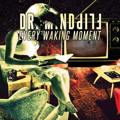 "Cover of ""Every Waking Moment"" by Dr. Mindflip"